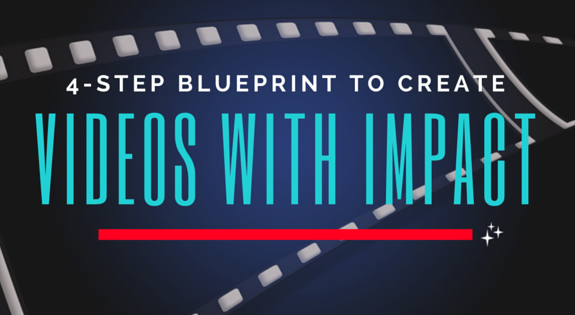 Julia's Easy 4-Step Video Blueprint: How To Create Videos With Impact